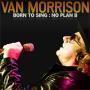 Details van morrison - born to sing: no plan b