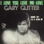 Details Gary Glitter - I Love You Love Me Love