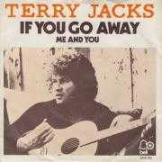 Coverafbeelding Terry Jacks - If You Go Away