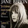 Coverafbeelding Jane Birkin avec Serge Gainsbourg - Je T'aime... Moi Non Plus / Je T'aime Moi Non Plus