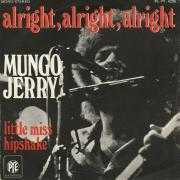 Details Mungo Jerry - Alright, Alright, Alright