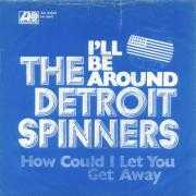 Coverafbeelding The Detroit Spinners - I'll Be Around