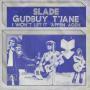 Details Slade - Gudbuy T'Jane