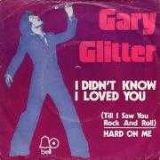 Coverafbeelding Gary Glitter - I Didn't Know I Loved You (Till I Saw You Rock And Roll)