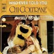 Coverafbeelding Chi Coltrane - Who Ever Told You