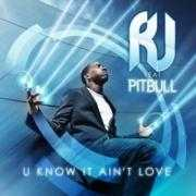 Details RJ feat Pitbull - U know it ain't love