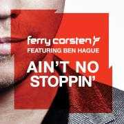 Coverafbeelding Ferry Corsten featuring Ben Hague - Ain't no stoppin'