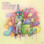 Coverafbeelding Feed Me & Crystal Fighters - Love is all I got