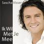 Details Sascha Visser - Ik Wil Met Je Mee