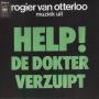Details Rogier Van Otterloo - Muziek Uit Help! De Dokter Verzuipt : Help!