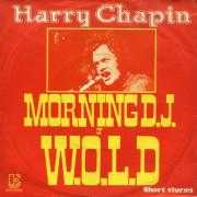 Details Harry Chapin - Morning D.J. Of W.O.L.D