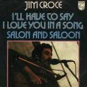 Details Jim Croce - I'll Have To Say I Love You In A Song