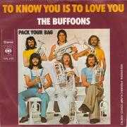 Coverafbeelding The Buffoons - To Know You Is To Love You