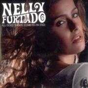 Details Nelly Furtado - All Good Things (Come To An End)