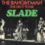 Details Slade - The Bangin' Man