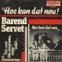 Coverafbeelding Barend Servet - Hoe Kan Dat Nou!