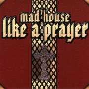Coverafbeelding Mad'house - Like A Prayer