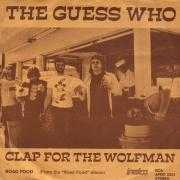 Coverafbeelding The Guess Who - Clap For The Wolfman