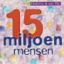 Coverafbeelding Fluitsma & Van Tijn - 15 Miljoen Mensen