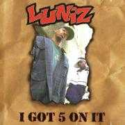 Details Luniz - I Got 5 On It