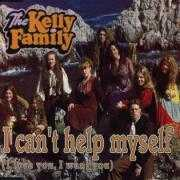 Coverafbeelding The Kelly Family - I Can't Help Myself (I Love You, I Want You)