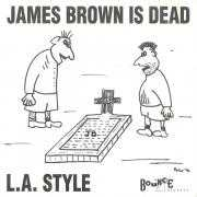 Details L.A. Style - James Brown Is Dead