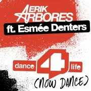 Coverafbeelding erik arbores ft. esmée denters - dance 4 life (now dance)