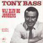 Details Tony Bass - Wij Zijn De Jongens