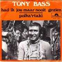 Details Tony Bass - Had Ik Jou Maar Nooit Gezien