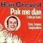 Coverafbeelding Han Grevelt - Pak Me Dan (Als Je Kan)