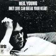 Coverafbeelding Neil Young - Only Love Can Break Your Heart