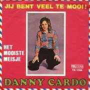 Details Danny Cardo - Jij Bent Veel Te Mooi!