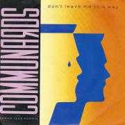 Details Communards with Sarah Jane Morris - Don't Leave Me This Way