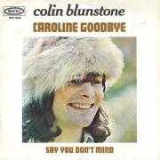 Coverafbeelding Colin Blunstone - Caroline Goodbye/ Say You Don't Mind