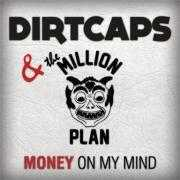 Coverafbeelding dirtcaps & the million plan - money on my mind