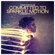 Coverafbeelding Discopolis - Committed to sparkle motion - DubVision remix