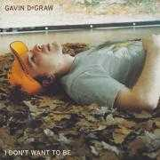 Coverafbeelding Gavin DeGraw - I Don't Want To Be