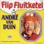Coverafbeelding André Van Duin - Flip Fluitketel/ Er Staat Een Paard In De Gang