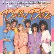 Details Dolly Dots - Love Me Just A Little Bit More (Totally Hooked On you)
