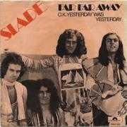 Details Slade - Far Far Away