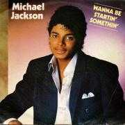 Coverafbeelding Michael Jackson - Wanna Be Startin' Somethin'