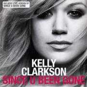 Coverafbeelding Kelly Clarkson - Since U Been Gone