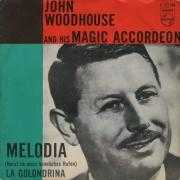 Coverafbeelding John Woodhouse and His Magic Accordeon - Melodia (Horst Du Mein Heimliches Rufen)