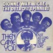 Details Dionne Warwicke & The Detroit Spinners - Then Came You
