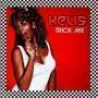 Coverafbeelding Kelis - Trick Me
