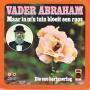 Coverafbeelding Vader Abraham - Maar In M'n Tuin Bloeit Een Roos