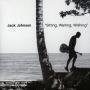 Details Jack Johnson - Sitting, waiting, wishing