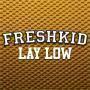 Details freshkid - lay low