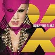 Details P!nk - Raise your glass