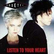 Details Roxette - Listen To Your Heart